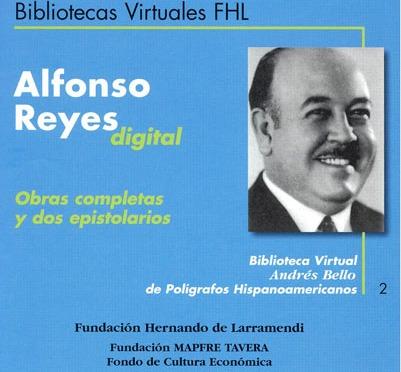 Alfonso Reyes digital: Obras completas y dos epistolarios