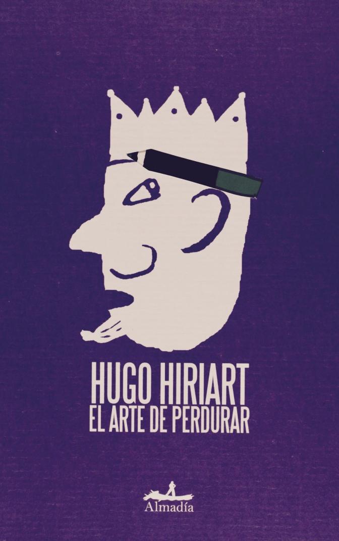El arte de perdurar de Hugo Hiriart