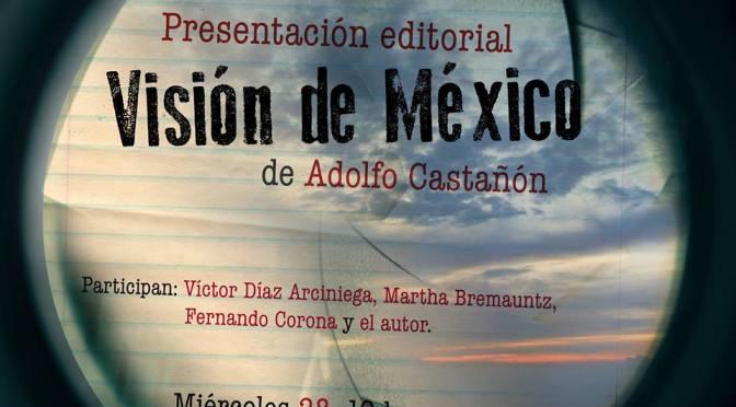 """""""Visión de México"""" de Adolfo Castañón"""