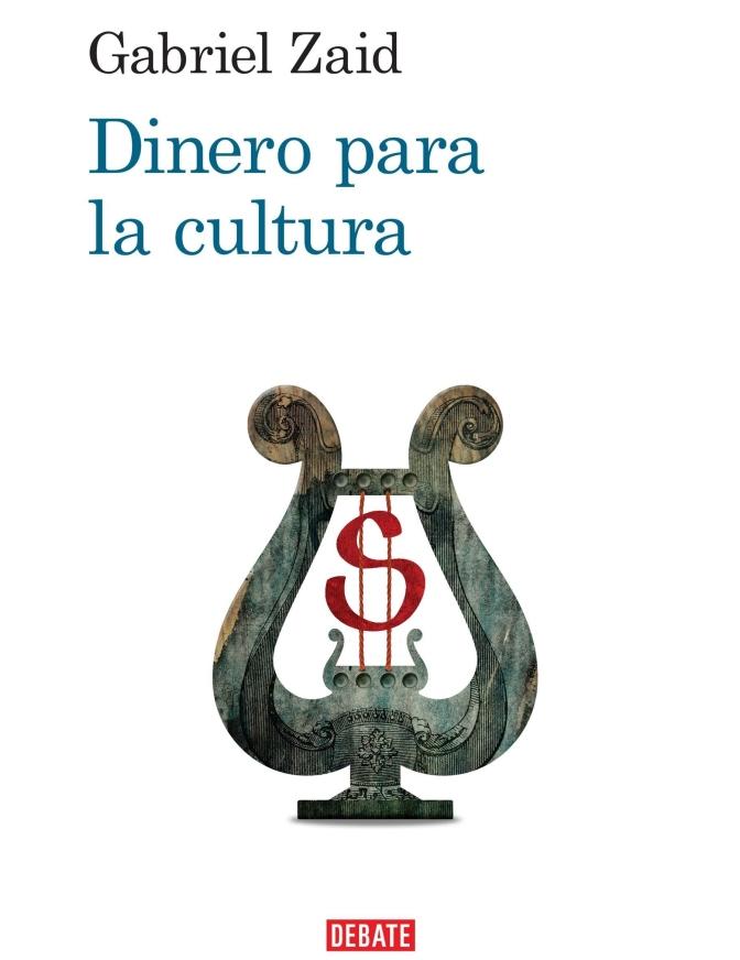 Dinero para la cultura. Por Gabriel Zaid