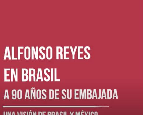 Alfonso Reyes en Brasil, a 90 años de su Embajada