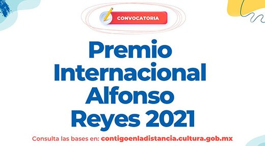 Convocatoria Premio Internacional Alfonso Reyes 2021